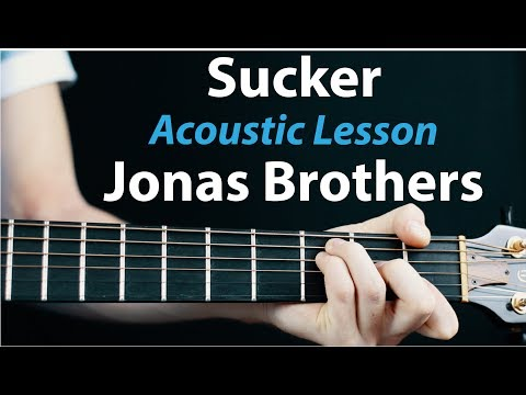 sucker---jonas-brothers:-acoustic-guitar-lesson-how-to-play-chords/rhythms