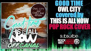 Download Owl City-Good Time (Pop Rock cover) MP3 song and Music Video