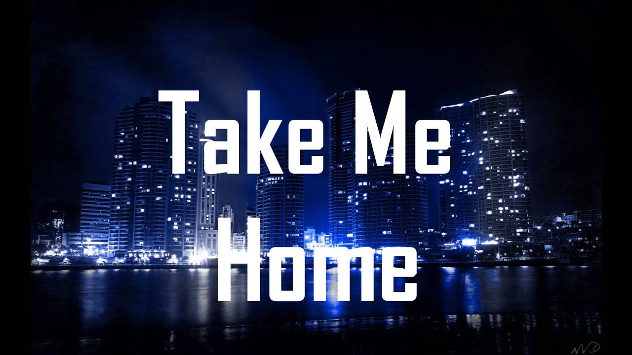 Take me home ft bebe rexha hd lyrics youtube Hd home me