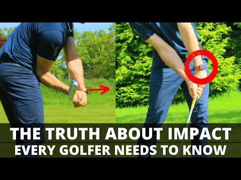 THE TRUTH ABOUT IMPACT EVERY GOLFER NEEDS TO KNOW