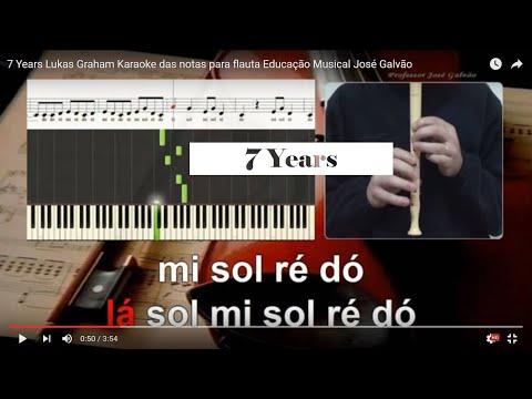 7 Years Lukas Graham Karaoke das notas para flauta Educação Musical José Galvão from YouTube · Duration:  3 minutes 55 seconds