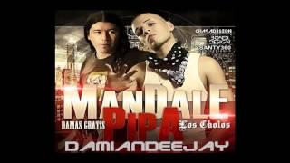 Los Cholos & Damas gratis - Mandale Pipa - Damiandeejay