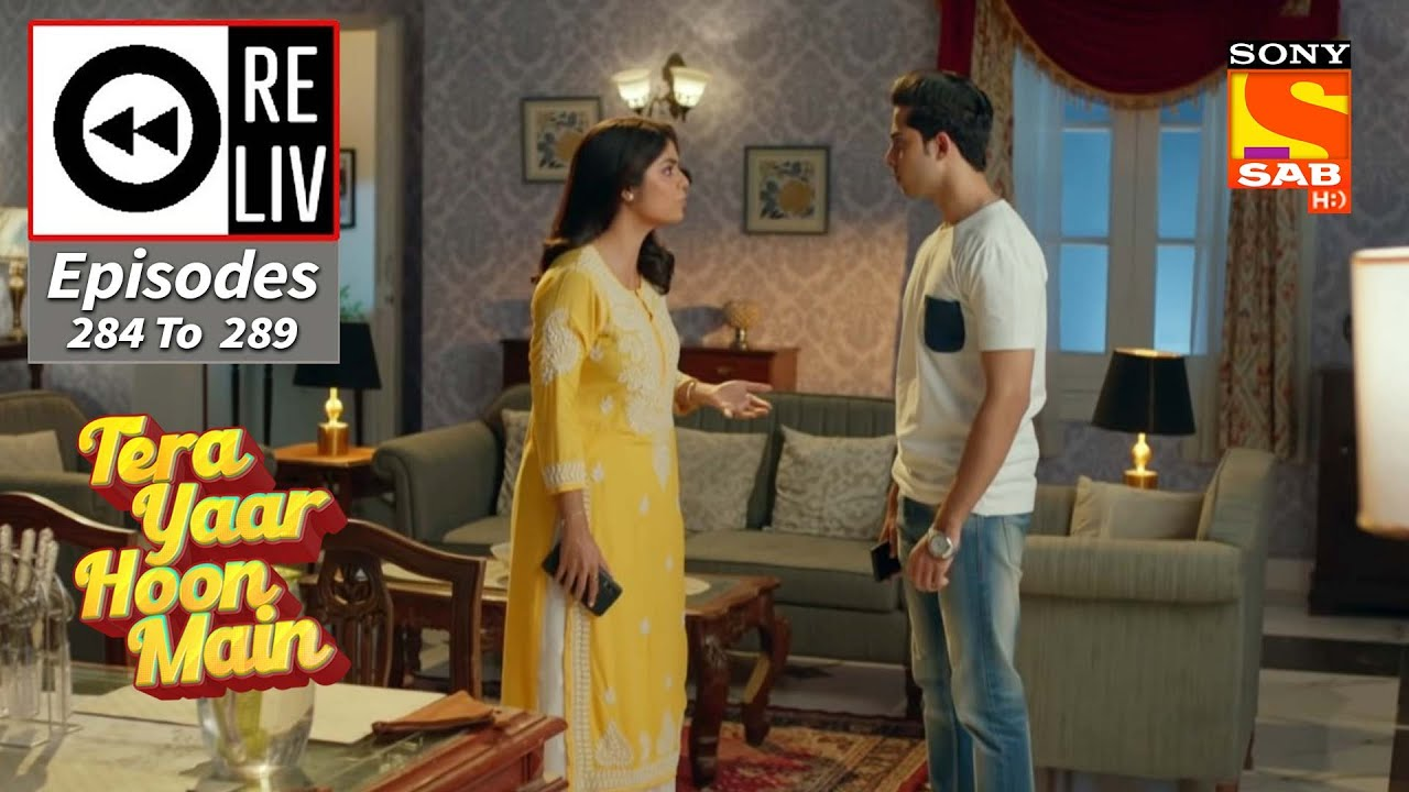 Download Weekly ReLIV - Tera Yaar Hoon Main - 11th October 2021 To 16th October 2021 - Episodes 284 To 289