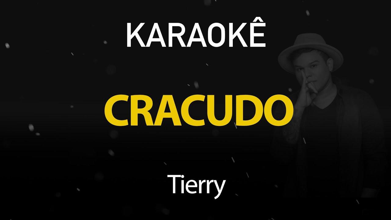 Cracudo - Tierry (Karaokê Version)