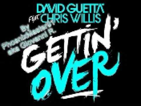 Gettin Over - David Guetta Feat Chris Willis