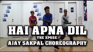 #32 Hai Apna Dil l The Xpose l Himesh Reshammiya, Yo Yo Honey Singh | Choreography by Ajay sakpal