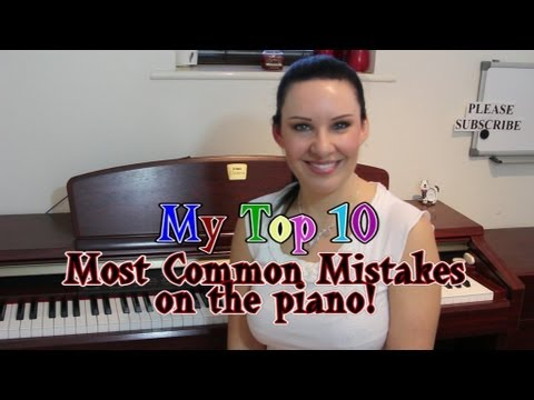 Top 10 Most Common PIANO Mistakes!