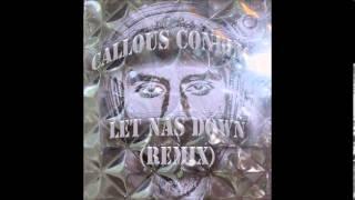 Callous Conflict - Let Nas Down (Remix)