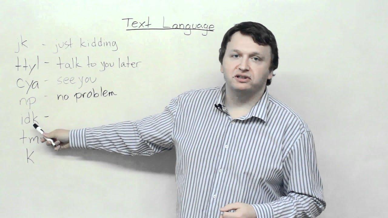 Texting slang – jk, idk, ttyl, cya, tmi, np, k · engVid