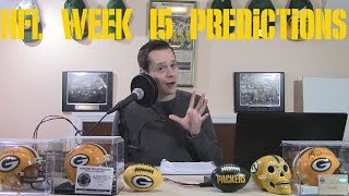 AARON RODGERS IS BACK. WILL HE RUN THE TABLE? NFL Week 15 Predictions!