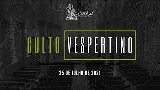 Culto Vespertino | Igreja Presbiteriana do Rio | 25.07.2021