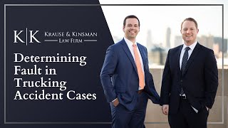 Determining Fault in Trucking Accident Cases | 816-200-2900 Krause and Kinsman Law Firm
