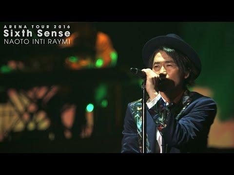 「ナオト・インティライミ アリーナツアー 2016 Sixth Sense」 DVD & Blu-ray ダイジェスト映像
