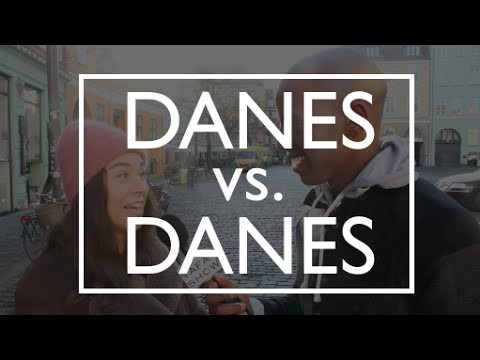 How The Danes View Themselves? (Danes vs. Danes) - Copenhagen