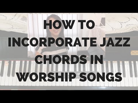 How to Incorporate Jazz Chords in Worship
