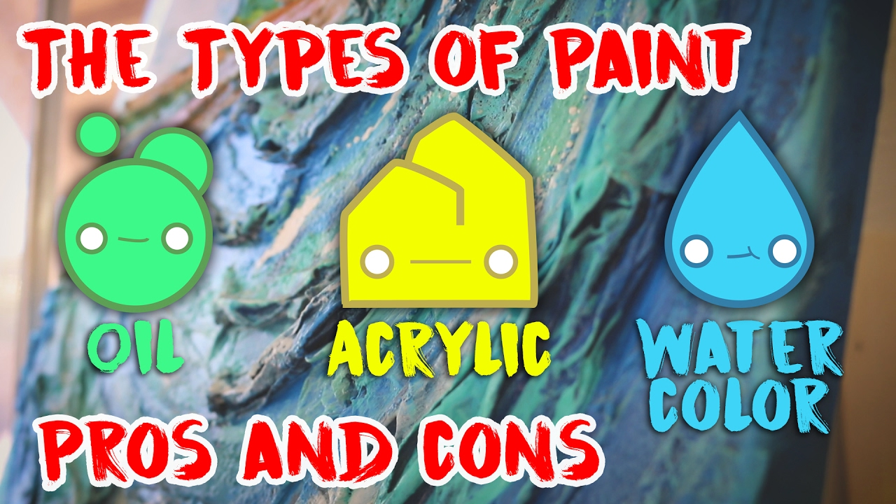 The types of paint oil acrylic watercolor the pros and for Types of acrylic paint