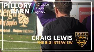 Big Interview - Craig Lewis (12/10/18)