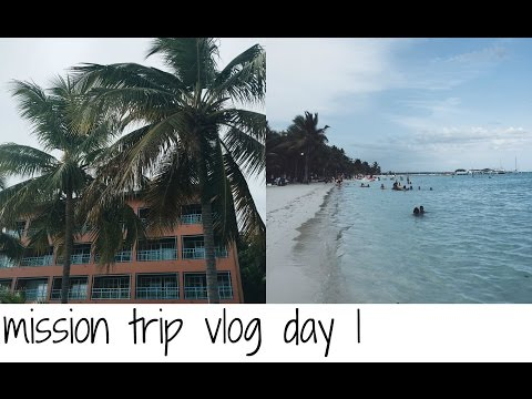 MISSION TRIP VLOG DAY 1