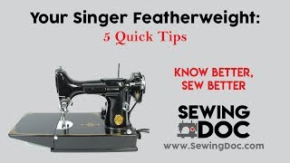 Singer Featherweight 5 Quick Tips