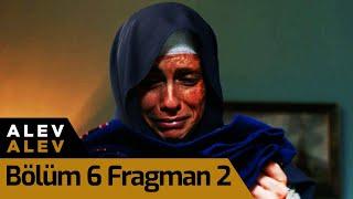 Alev Alev 6. Bölüm 2. Fragman