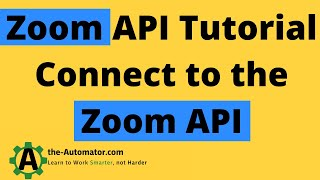 Example Webservice / API call- Connecting to Zoom & extracting info
