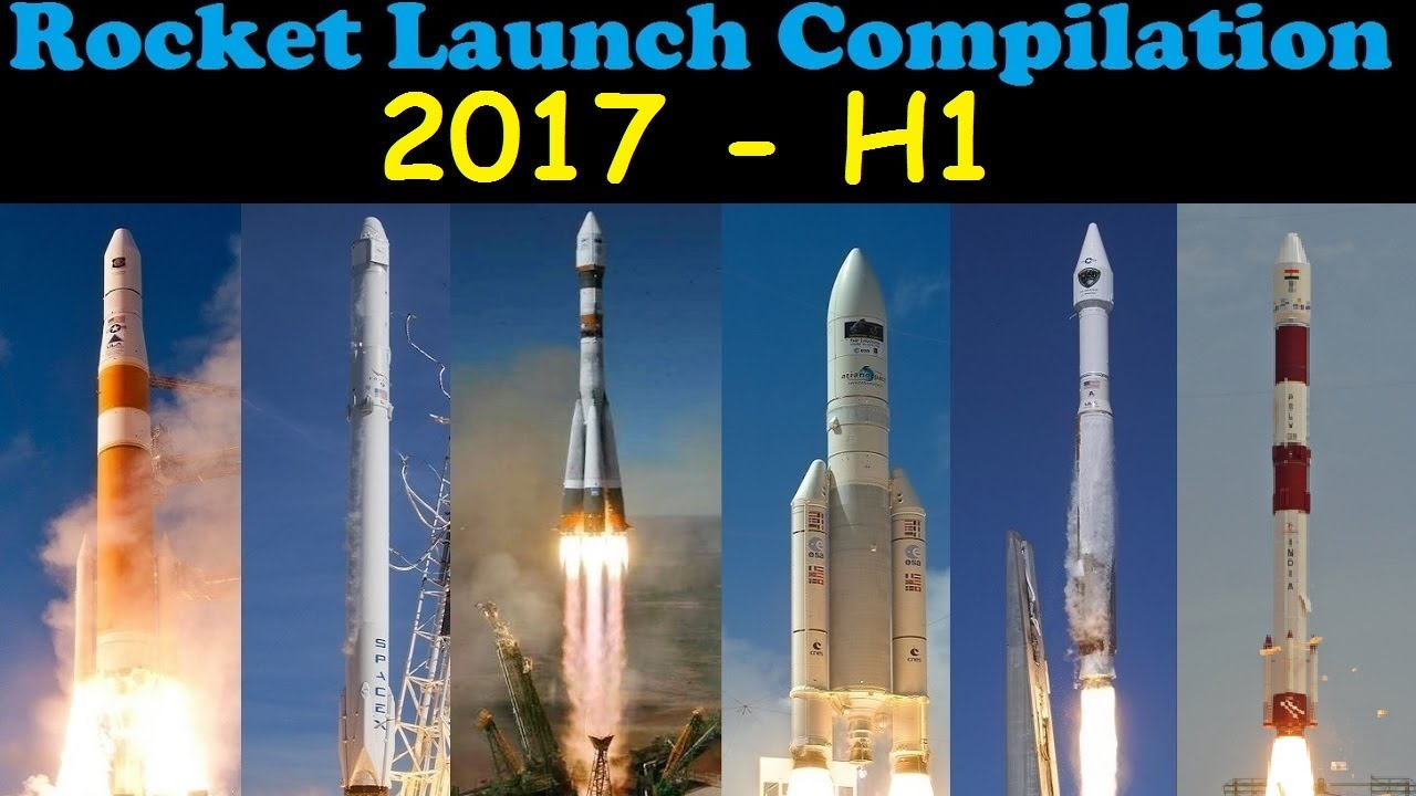 Rocket Launch Compilation 2017 First Half Youtube