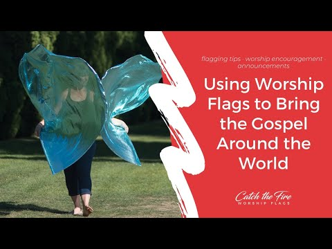 How Worship Flags Help to Bring the Gospel to Unreached People Groups Around the World