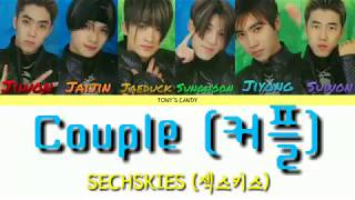 SECHSKIES (젝스키스) - Couple (커플) color-coded lyrics [Han/Rom/E…