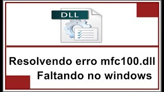 Como corrigir o erro  mfc100.dll está faltando no Windows