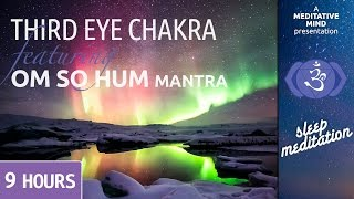 Sleep Chakra Meditation Music | THIRD EYE CHAKRA | OM SO HUM Mantra Chanting Morning Meditation