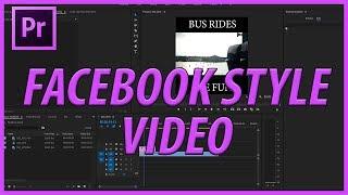 Premiere Pro CC Facebook Tarzı Video Oluşturma (2017)