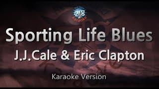 J.J.Cale & Eric Clapton-Sporting Life Blues (Melody) (Karaoke Version) [ZZang KARAOKE]