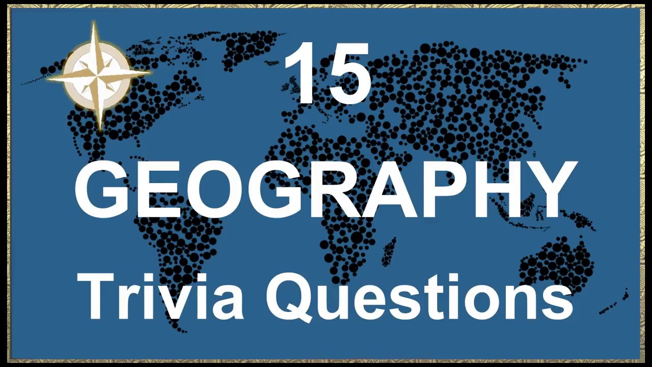 15 Geography Trivia Questions | Trivia Questions & Answers |
