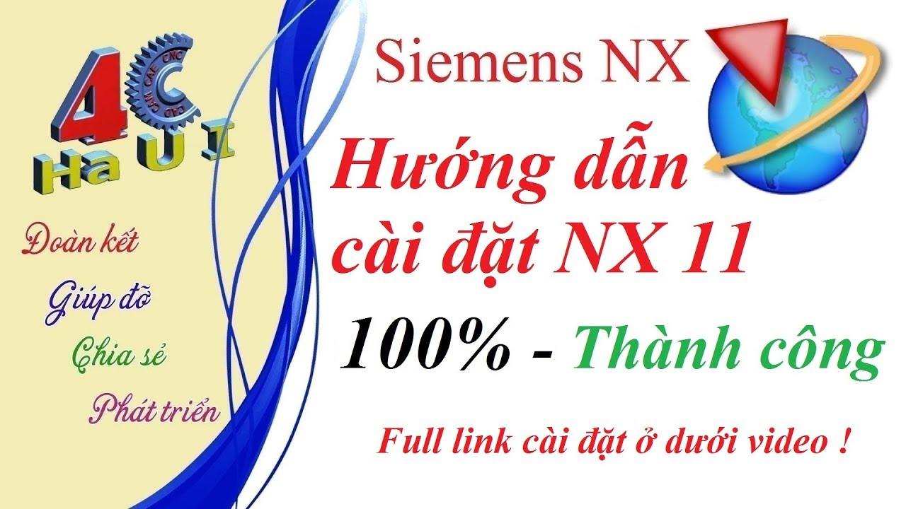 [4CHaUI] Hướng dẫn cài đặt Siemens NX 11- How to install Siemens NX 11
