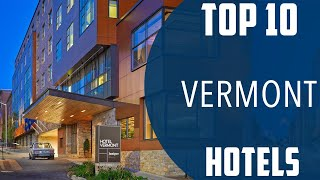 Top 10 Best Hotels To Visit In Vermont USA - English