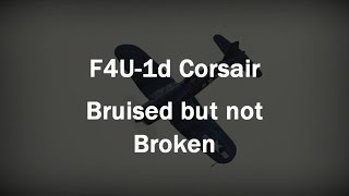 war thunder f4u 1d corsair bruised but not broken