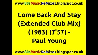 Come Back And Stay (Extended Club Mix) - Paul Young | 80s Club Mixes | 80s Club Music | 80s Pop Hits