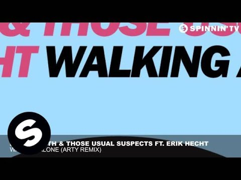Dirty South & Those Usual Suspects ft Erik Hecht  Walking Alone Arty Remix