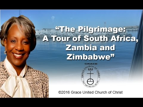 The Pilgrimage: The trip to South Africa, Zambia and Zimbabwe