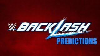 WWE Backlash 2017 Predictions!!!