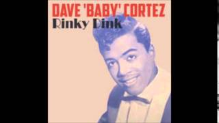 Rinky Dink Dave Baby Cortez -Stereo-