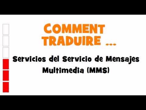 TRADUCTION ESPAGNOL+FRANCAIS = Servicios del Servicio de Mensajes Multimedia MMS