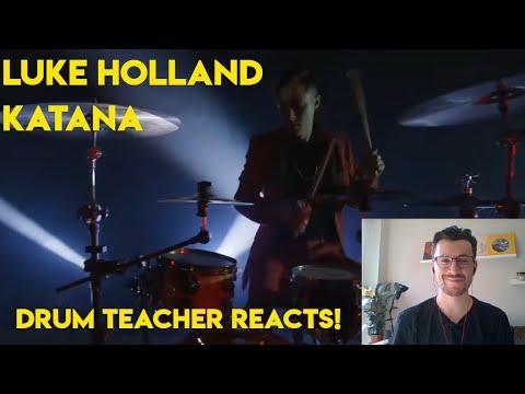 Drum Teacher Reacts To LUKE HOLLAND - KATANA