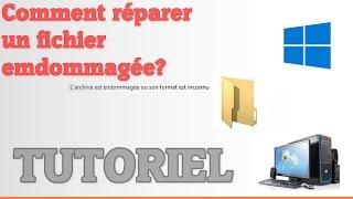 Comment Réparer un fichier endommagée ?