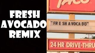 Fresh Avocado - Remix Compilation