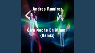 Otra Noche En Miami (Andres Ram Remix)