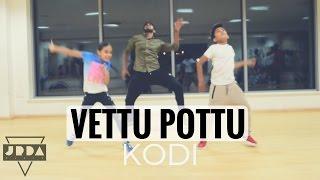 Kodi | Vettu Pottuvettu Pottu Dance | Dhanush | Santhosh Narayanan | @JeyaRaveendran Choreography