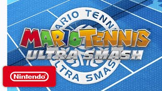 Mario Tennis: Ultra Smash - 'Love-All' Game Trailer