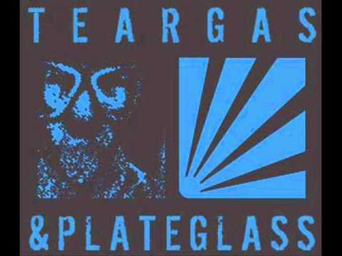 Teargas & Plateglass - Fury Of An Arroused Spectator