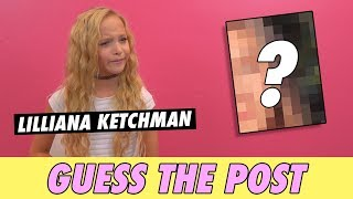 Lilliana Ketchman - Guess The Post